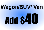 Wagon / SUV / Van Add $40